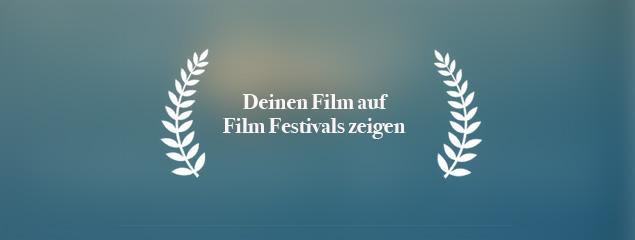 Deinen Film auf Film Festivals zeigen